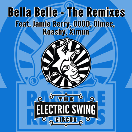 The Electric Swing Circus - Bella Belle (Koashy Remix) [OUT NOW on Ragtime Records]