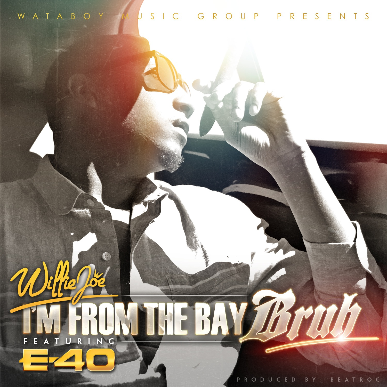 Willie Joe ft. E-40 - I'm From The Bay Bruh [Thizzler.com Exclusive]
