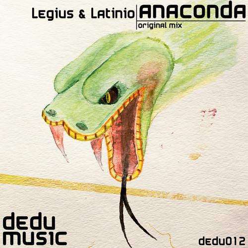 Legius & Latinio - Anaconda (Original Mix)