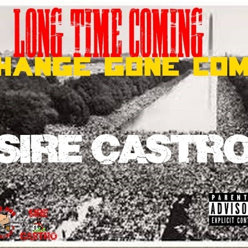 LONG TIME COMING | CHANGE GONE COME