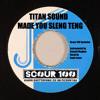 TITAN SOUND - Made You Sleng Teng (Scour #100 Exclusive).