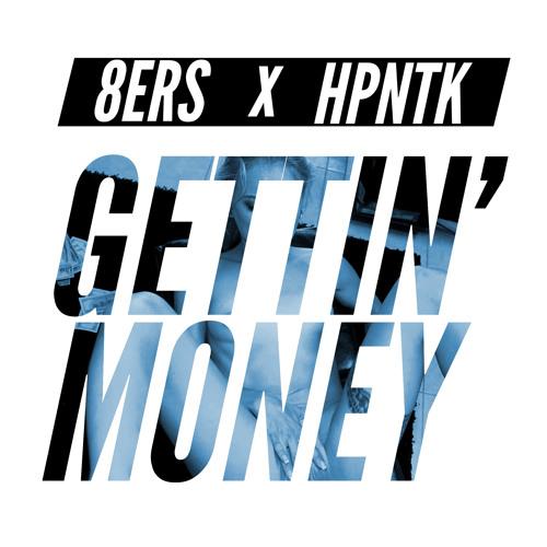 8Er$ & HPNTK - Gettin' Money