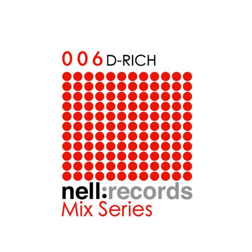 D-rich - Nell Mix Series ::: 006