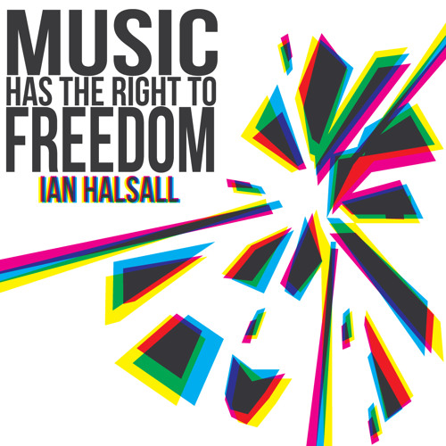 MUSIC HAS THE RIGHT TO FREEDOM L.P. BY @IanHalsall #NOWPLAYING #DUBSTEP #DNB #NP #MUSIC
