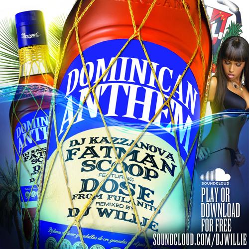 DOMINICAN ANTHEM - Dj Kazzanova, Fatman Scoop, Dose (Dj Willie Remix)