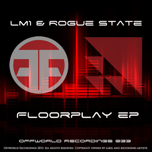 (Offworld033) LM1 & Rogue State - Floorplay ep out now