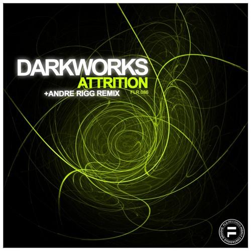 Darkworks - Attrition (Andre Rigg Remix)