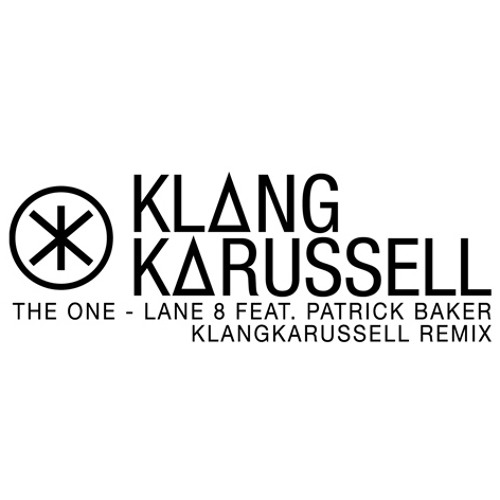 Lane 8 ft. Patrick Baker - The One (Klangkarussell Remix)