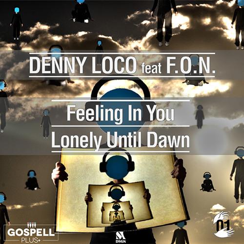 Denny Loco Feat. F.O.N. - Feeling You (Original Mix)