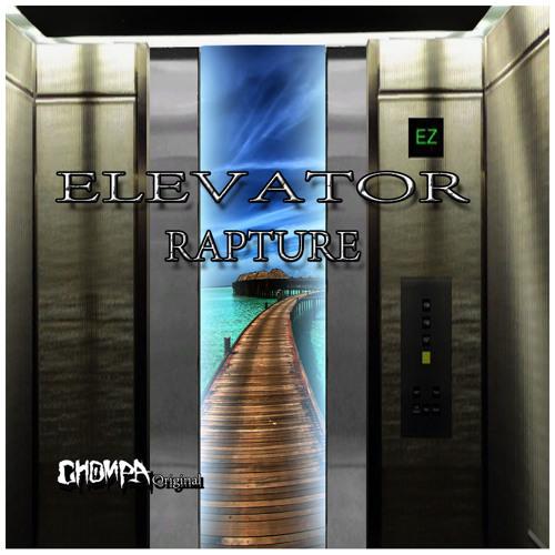 Elevator Rapture - [Chompa original]