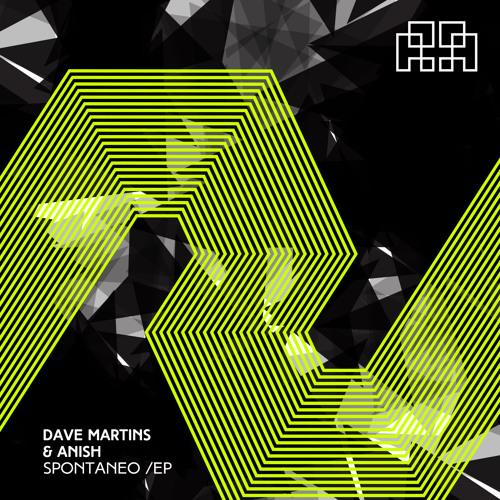 """Dave Martins & Anish - Spontaneo EP (Spontaneus (Original Mix) (Spontaneus (Dub Mix) """"preview"""""""