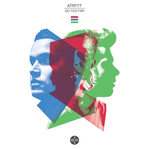 his and hers. ATR777 go too far remix album.