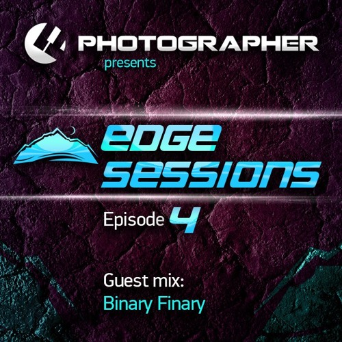 Photographer - Edge Sessions Episode 04 (with Binary Finary Guest Mix) 11.02.2014