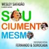 BLOG SERTANEJO ARROCHA Wesley Safadao - Sou Ciumento Mesmo Part. Fernando e Sorocaba