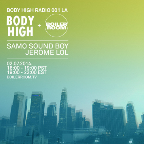 Samo Sound Boy Boiler Room Body High Radio 001