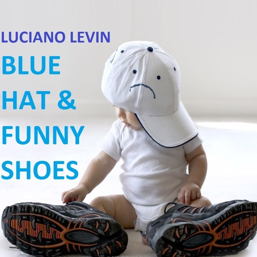 Luciano Levin - Blue Hat & Funny Shoes