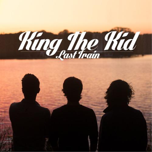 King The Kid - Last Train