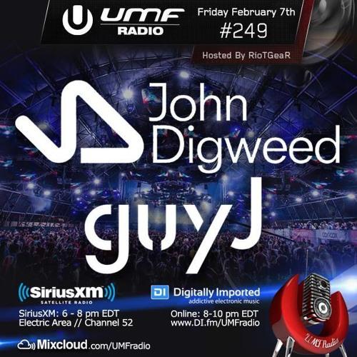 John Digweed & Guy J - UMF Radio 249 - February 7th, 2014