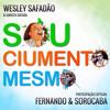 Wesley Safado e Garota Safada - Sou Ciumento Mesmo (Part. Fernando e Sorocaba)