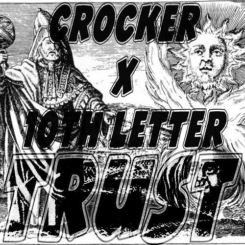 Crocker x 10th Letter - Trust