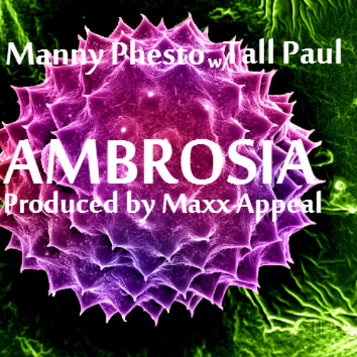 Ambrosia - w/ Tall Paul (produced by Maxx Appeal)
