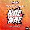 Nae Nae - Dmac &  DJ.Fresh