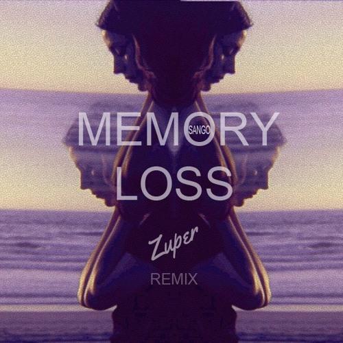 Sango - Memory Loss (Zuper Remix)