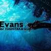 DJ YOSHITAKA - Evans