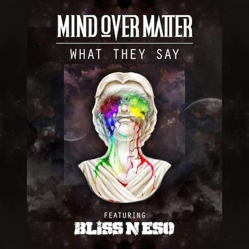 Mind Over Matter - What They Say ft Bliss n Eso