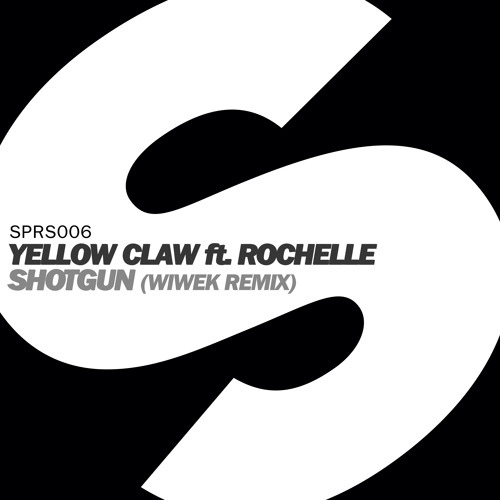 Yellow Claw ft. Rochelle - Shotgun (Wiwek Remix)