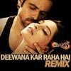 Deewana Kar Raha Hai-Remix