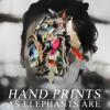 As Elephants Are - Hand Prints