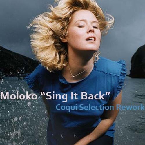 "MOLOKO ""Sing It Back"" Coqui Selection Rework 2014"