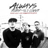 Always (Originally by blink-182)