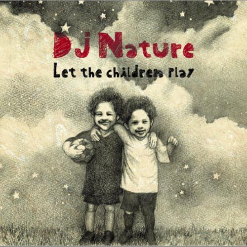 "DJ Nature ""Let The Children Play"" album teaser"