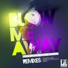 ROYAL K & PAUL MAKUTA - Blow Me Away -The Remixes