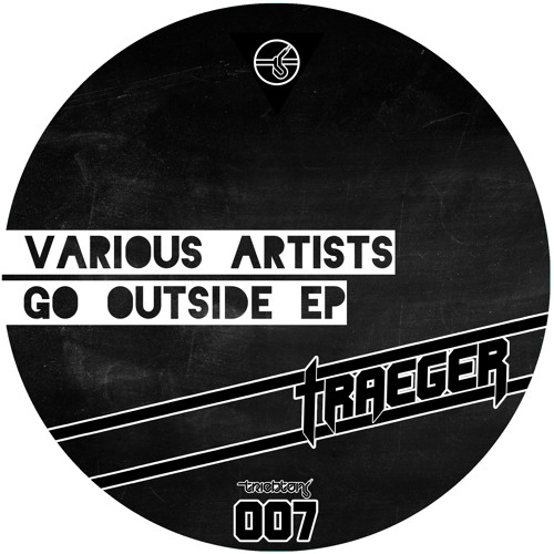 Various Artists - Go Outside EP Preview [Triebton TTT007]