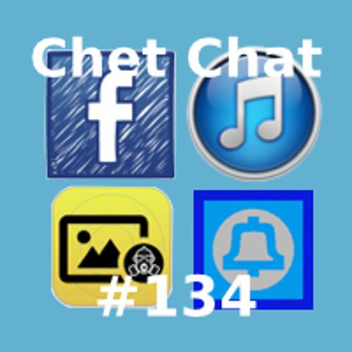 Chet Chat 134 - Feb 11, 2014