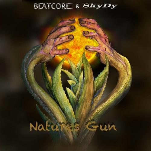 BEATCORE & SkyDy - Natures Gun