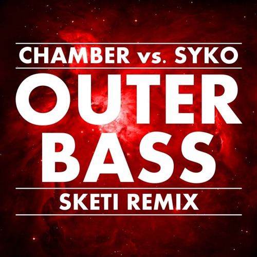 Chamber Vs. Syko - Outer Bass (Sketi Rmx)[FREE DOWNLOAD!]