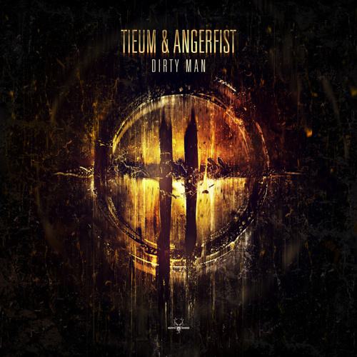 Tieum & Angerfist - Dirty Man