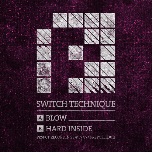 Switch Technique - Blow/Hard Inside (PRSPCT LTD 011) Out Feb 24th 2014!