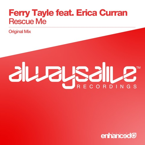 Ferry Tayle feat. Erica Curran - Rescue Me (Original Mix) [OUT NOW]