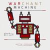 War Chant Machine
