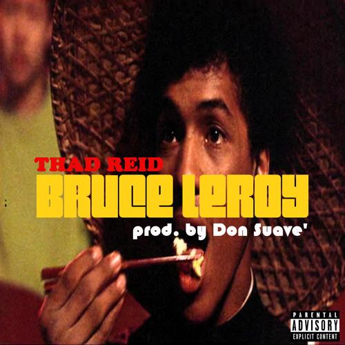 Bruce Leroy (prod. by Don Suave')