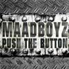 MAADBOYZ - Push the Button