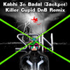 Kabhi Jo Badal (Jackpot) - Killer Cupid DnB Remix By SAN - The Super DJ (valentine 2014)