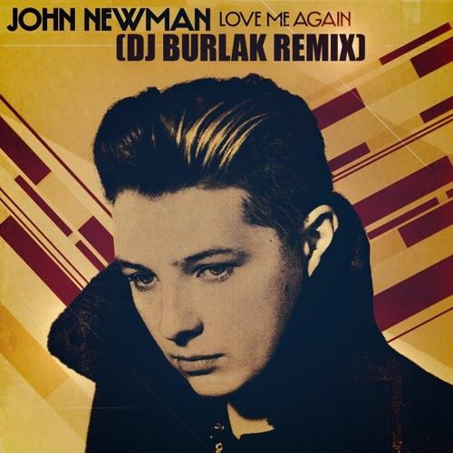 John Newman - Love Me Again (DJ Burlak Remix)