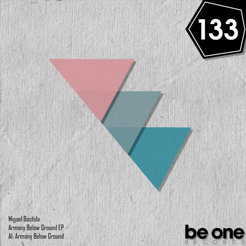 Miguel Bastida - Armony Below Ground (Original Mix) [Be One Records]