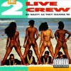 2 LIVE CREW @ CAMS (FEBRUARY 21)